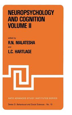 Neuropsychology and Cognition - Volume I / Volume II: Proceedings of the NATO Advanced Study Institute on Neuropsychology and Cognition Augusta, Georgia, U.S.A., September 8-18, 1980