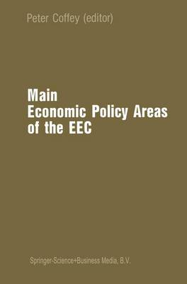 """Main Economic Policy Areas of the European Economic Community: Toward 1992 - The Challenge to the Community's Economic Policies When the """"Real"""" Common Market is Created by the End of 1992"""