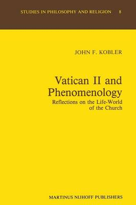 Vatican II and Phenomenology: Reflections on the Life-World of the Church