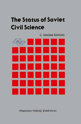 The Status of Soviet Civil Science: Proceedings of the Symposium on Soviet Scientific Research, NATO Headquarters, Brussels, Belgium, September 24-26, 1986
