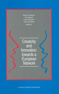 Creativity and Innovation: towards a European Network: Report of the First European Conference on Creativity and Innovation, `Network in Action', organized by the Netherlands Organization for Applied Scientific Research TNO Delft, The Netherlands, 13-16 D