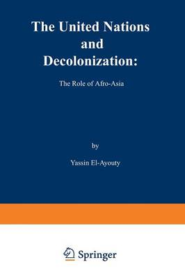 The United Nations and Decolonization: the Role of Afro - Asia