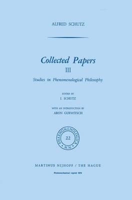 Collected Papers III: Studies in Phenomenological Philosophy