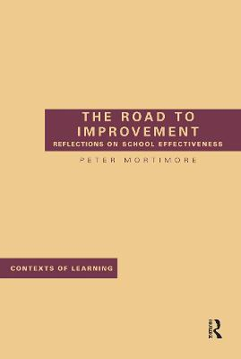 The Road to Improvement: Reflections on School Effectiveness