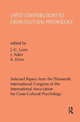 Latest Contributions to Cross-Cultural Psychology: Selected Papers from the Thirteenth International Congress of the International Association for Cross-Cultural Psychology