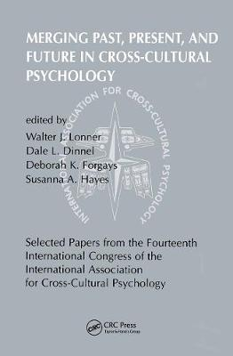 Merging Past, Present, and Future in Cross-Cultural Psychology: Selected Papers from the Fourteenth International Congress of the International Association for Cross-Cultural Psychology