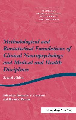 Methodological and Biostatistical Foundations of Clinical Neuropsychology and Medical and Health Disciplines: 2nd Edition