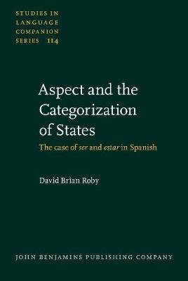Aspect and the Categorization of States: The case of <i>ser</i> and <i>estar</i> in Spanish