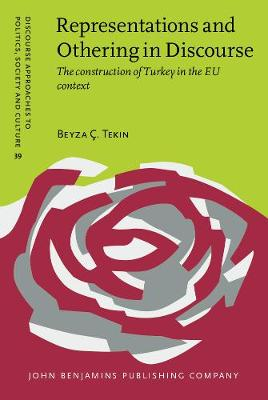 Representations and Othering in Discourse: The construction of Turkey in the EU context