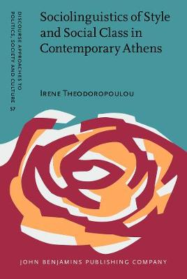 Sociolinguistics of Style and Social Class in Contemporary Athens