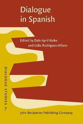 Dialogue in Spanish: Studies in functions and contexts