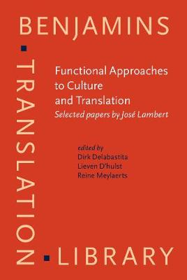 Functional Approaches to Culture and Translation: Selected papers by Jose Lambert
