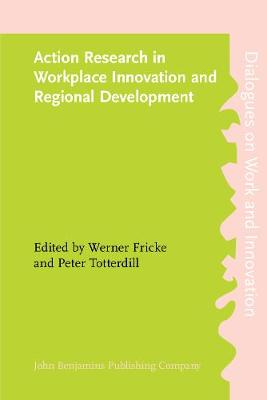 Action Research in Workplace Innovation and Regional Development