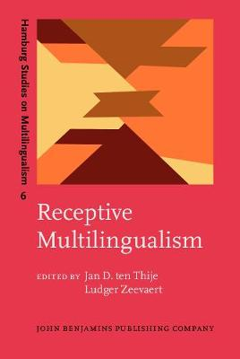Receptive Multilingualism: Linguistic analyses, language policies and didactic concepts