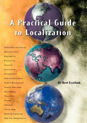 A Practical Guide to Localization: v. 4: Practical Guide to Localization