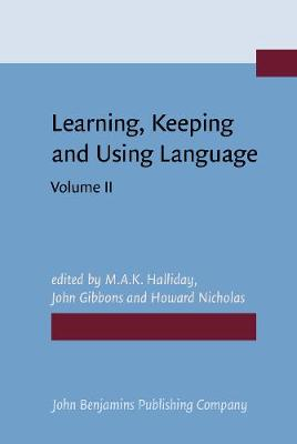 Learning, Keeping and Using Language: Selected Papers from the Eighth World Congress of Applied Linguistics, Sydney, 16-21 August 1987: Volume 2
