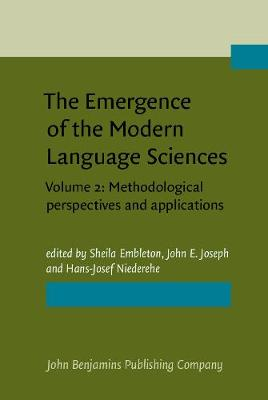 The Emergence of the Modern Language Sciences: Studies on the Transition from Historical-Comparative to Structural Linguistics in Honour of E.F.K.Koerner: Volume 2: Methodological Perspectives and Applications