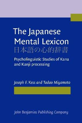 The Japanese Mental Lexicon: Psycholinguistic Studies of Kana and Kanji processing