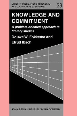 Knowledge and Commitment: A Problem-oriented Approach to Literary Studies