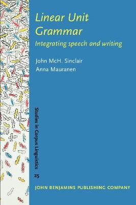 Linear Unit Grammar: Integrating speech and writing