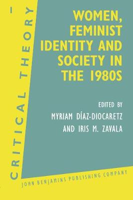 Women, Feminist Identity and Society in the 1980s: Selected papers