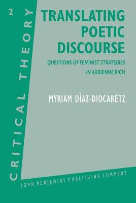 Translating Poetic Discourse: Questions of feminist strategies in Adrienne Rich