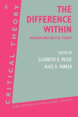 The Difference Within: Feminism and Critical Theory