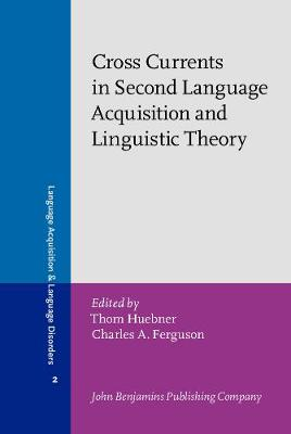 Cross Currents in Second Language Acquisition and Linguistic Theory