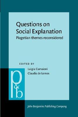 Questions on Social Explanation: Piagetian themes reconsidered