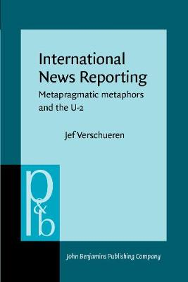 International News Reporting: Metapragmatic metaphors and the U-2