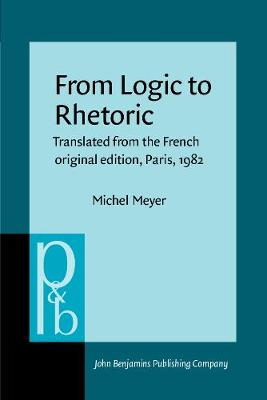 From Logic to Rhetoric: Translated from the French original edition, Paris, 1982