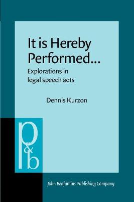 It is Hereby Performed...: Explorations in legal speech acts