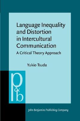 Language Inequality and Distortion in Intercultural Communication: A Critical Theory Approach