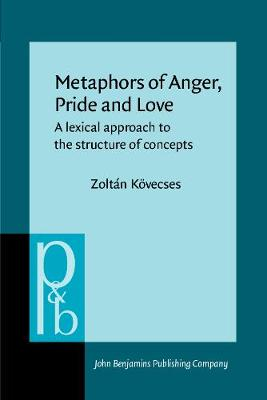 Metaphors of Anger, Pride and Love: A lexical approach to the structure of concepts