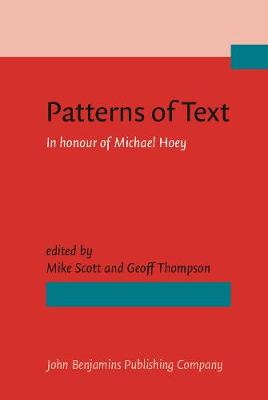 Patterns of Text: In honour of Michael Hoey
