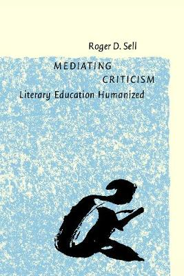 Mediating Criticism: Literary Education Humanized