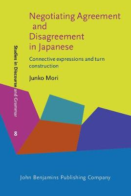 Negotiating Agreement and Disagreement in Japanese: Connective expressions and turn construction