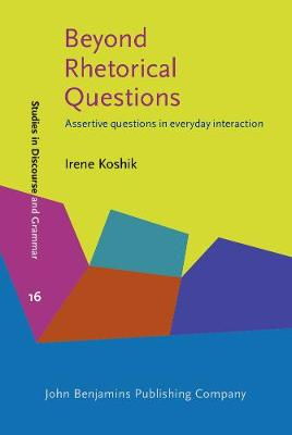 Beyond Rhetorical Questions: Assertive questions in everyday interaction