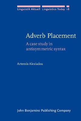 Adverb Placement: A case study in antisymmetric syntax