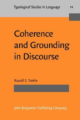 Coherence and Grounding in Discourse: Outcome of a Symposium, Eugene, Oregon, June 1984