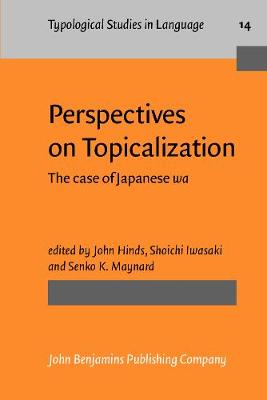 Perspectives on Topicalization: The case of Japanese <i>wa</i>