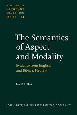 The Semantics of Aspect and Modality: Evidence from English and Biblical Hebrew