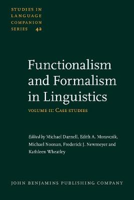 Functionalism and Formalism in Linguistics: v. 2: Case Studies