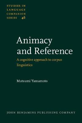 Animacy and Reference: A cognitive approach to corpus linguistics