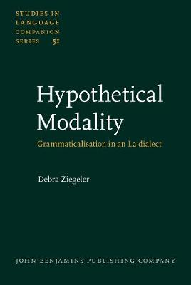 Hypothetical Modality: Grammaticalisation in an L2 dialect