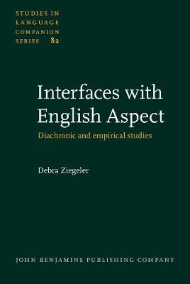 Interfaces with English Aspect: Diachronic and empirical studies