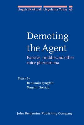 Demoting the Agent: Passive, middle and other voice phenomena