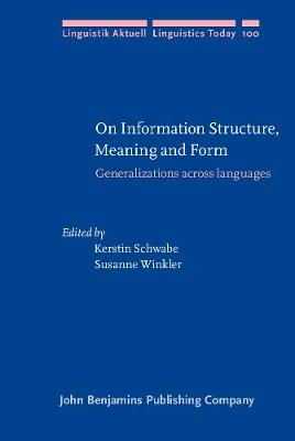 On Information Structure, Meaning and Form: Generalizations across languages