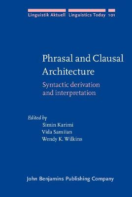 Phrasal and Clausal Architecture: Syntactic derivation and interpretation. In honor of Joseph E. Emonds