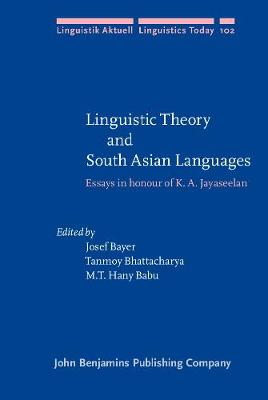 Linguistic Theory and South Asian Languages: Essays in honour of K. A. Jayaseelan